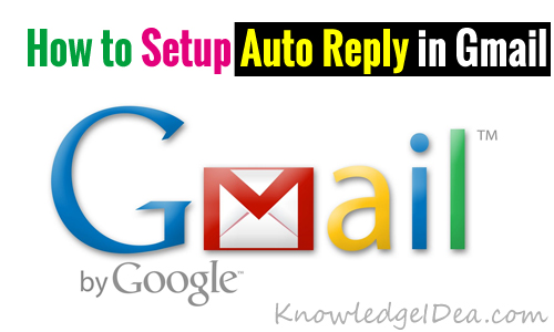 How To Setup Auto Reply in Gmail