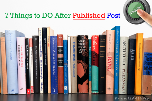 7 Important Things to do After Published Post