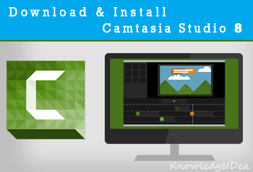 How to Download and Install Camtasia Studio 8