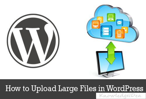 How to Upload Large Files in WordPress
